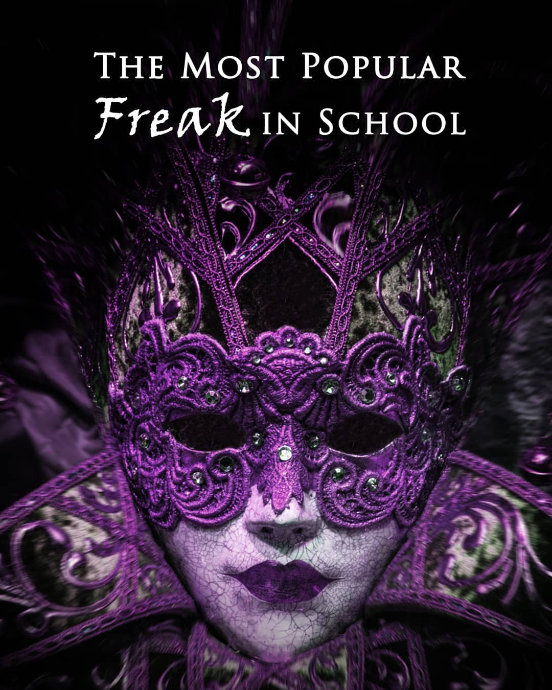 Cover of The Most Popular Freak in School